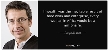 quote-if-wealth-was-the-inevitable-result-of-hard-work-and-enterprise-every-woman-in-africa-george-monbiot-48-8-0833